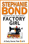 FACTORY GIRL: part 4 of 6
