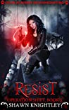 Resist (Lycan Academy of Shapeshifting: Operation Shift #3)