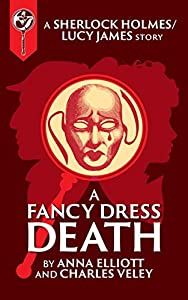 A Fancy-Dress Death: A Sherlock and Lucy Short Story (Sherlock Holmes and Lucy James Mystery #7.4)