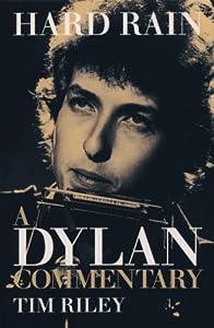 Hard Rain: A Bob Dylan Commentary