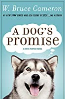 A Dog's Promise (A Dog's Purpose Book 3)