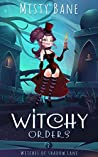 Witchy Orders (Witches of Shadow Lane #2)