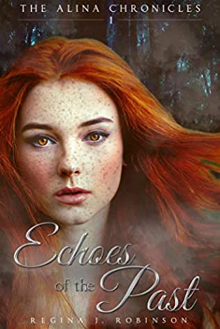Echoes of the Past (The Alina Chronicles Book 1)