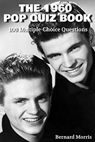 The 1960 Pop Quiz Book: 100 Multiple-Choice Questions on The Music of 1960