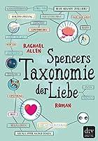 Spencers Taxonomie der Liebe: Roman