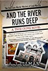 And The River Runs Deep: The Cold Case Murder Mystery of Leah Marcus