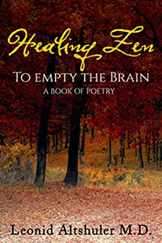 Healing Zen To Empty The Brain: A book of Poetry