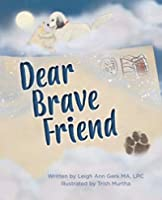Dear Brave Friend