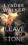 Leave No Stone: A Faith McClellan Novel