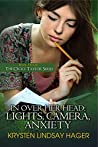 In Over Her Head: Lights, Camera, Anxiety (The Cecily Taylor Series #2)