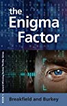 The Enigma Factor (The Enigma Series Book 1)