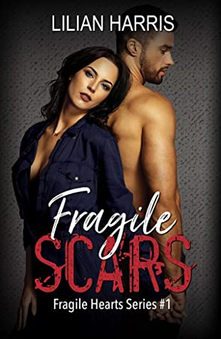 Fragile Scars (Fragile Hearts Standalone Series #1)