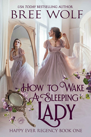 How to Wake a Sleeping Lady (Happy Ever Regency #1)