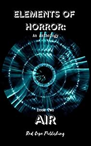 Elements of Horror, Book Two: Air