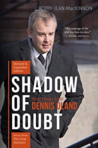 Shadow of Doubt: The Trials of Dennis Oland, Expanded and Revised Edition