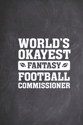World's Okayest Fantasy Football Commissioner Funny Journal
