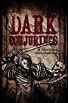 Dark Conjurings: A Short Fiction Horror Anthology