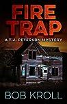 Fire Trap: A T.J....