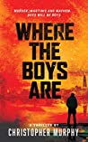 Where The Boys Are: Murder, Martinis, and Mayhem... Boys will be Boys