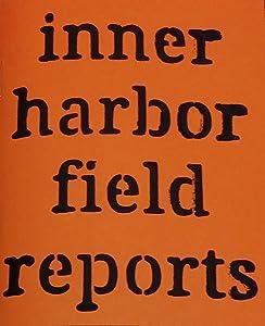 Inner Harbor Field Reports