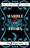 Marble and Thorn (Rust & Magic #4)