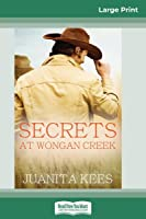 Secrets at Wongan Creek (16pt Large Print Edition)