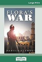 Flora's War (16pt Large Print Edition)