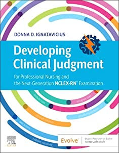 Developing Clinical Judgment E-Book: For Professional Nursing and the Next-Generation Nclex-Rn(r) Examination