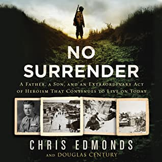 No Surrender: The Story of an Ordinary Solder's Extraordinary Courage in the Face of Evil (Audiobook)