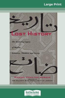 and Artists The Enduring Legacy of Muslim Scientists Thinkers Lost History