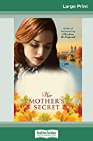 Her Mother's Secret (16pt Large Print Edition)