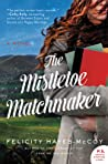 The Mistletoe Matchmaker (Finfarran Peninsula, #3)