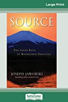 Source: The Inner Path of Knowledge Creation (16pt Large Print Edition)