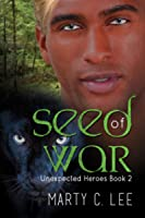 Seed of War (Unexpected Heroes #2)
