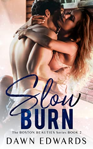 Slow Burn (The Boston Beauties Series Book 2)