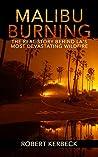 Malibu Burning: The Real Story Behind LA's Most Devastating Wildfire