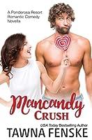 Mancandy Crush (Ponderosa Resort Romantic Comedies, #6)