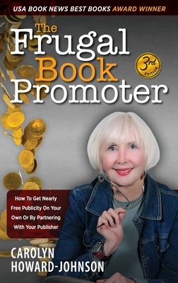 The Frugal Book Promoter - 3rd Edition by Carolyn Howard-Johnson