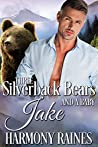 Jake (Three Silverback Bears and a Baby #3)