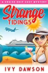 Strange Tidings: A Cruise Ship Cozy Mystery Book 4