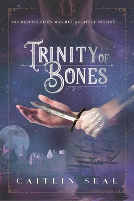 Trinity of Bones (The Necromancer's Song #2)