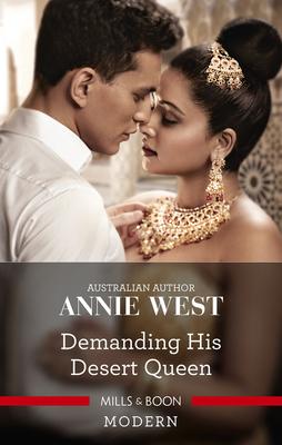 Demanding His Desert Queen by Annie West