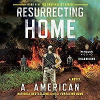 Resurrecting Home (Survivalist, #5)