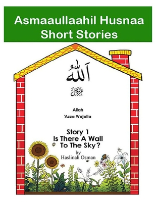 Story 1 Allah Azza Wa Jalla Is There A Wall To The Sky By Haslinah Osman