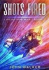 Shots Fired (Liberation War #9)