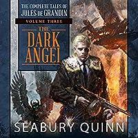 The Dark Angel (Complete Tales of Jules de Grandin, #3)