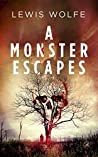 A Monster Escapes (The Jane Elring Stories Book 1)
