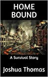 Home Bound: A Survival Story (Hawkins Family Series, #1)