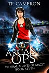 Arcane Ops (Federal Agents of Magic Book 7)