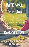Hate You, Love You: Book One of the Step Siblings Series